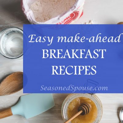 Easy Breakfast Recipes to Make Ahead