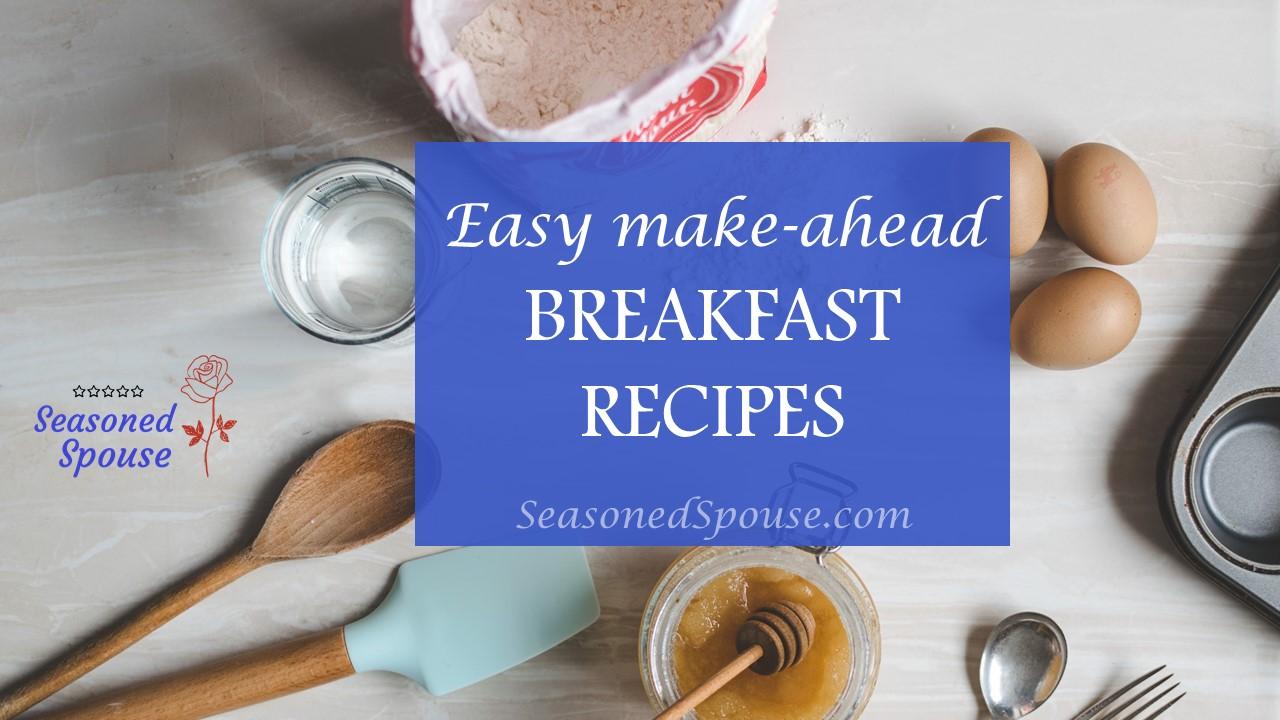 Easy Breakfast Recipes to Make Ahead