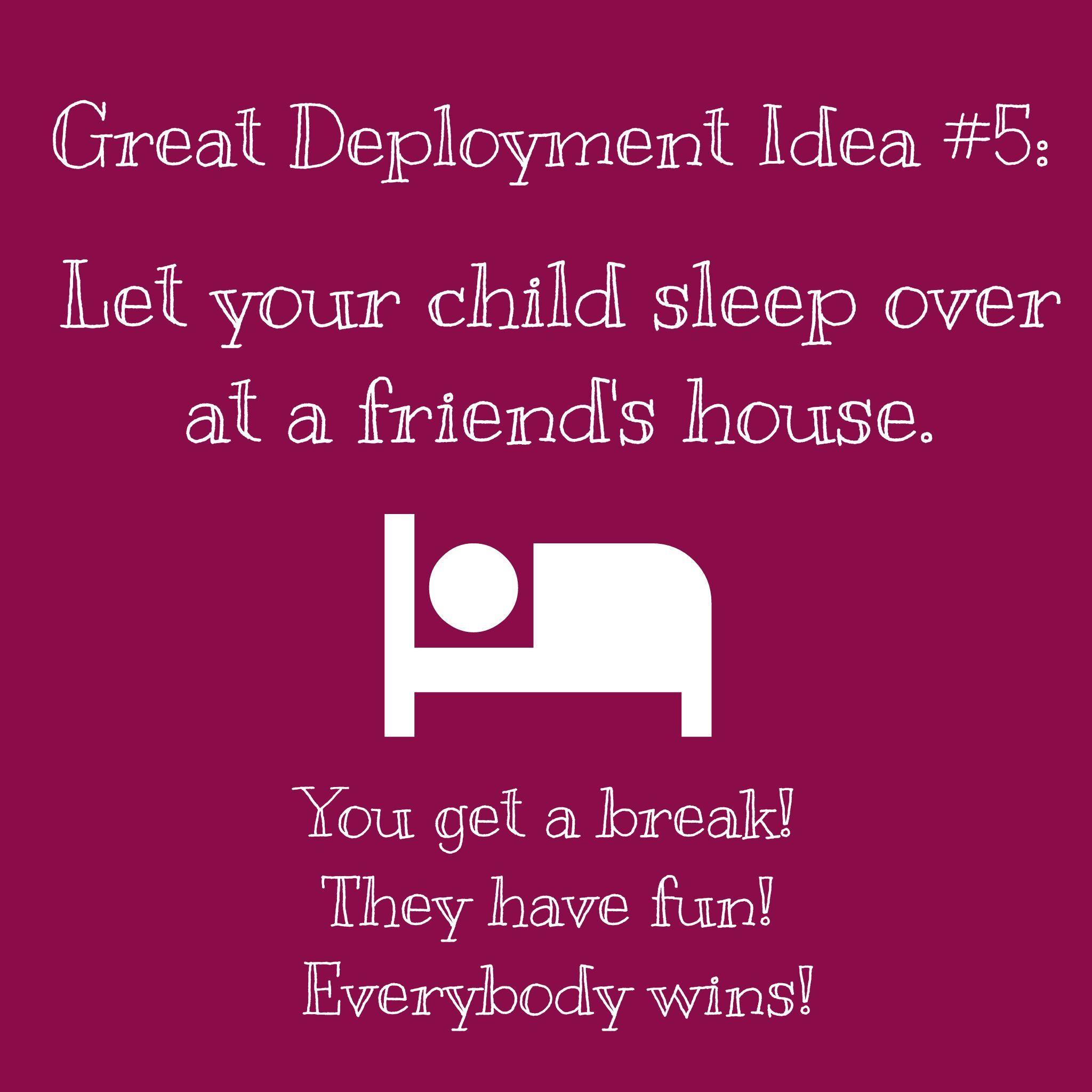Sleepovers during deployments