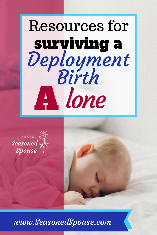 These resources will help military spouses facing a deployment birth alone. #ThisisDeployment
