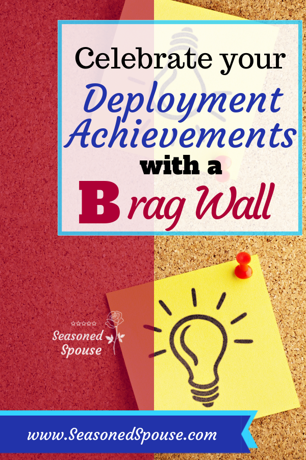 Use a deployment brag wall to celebrate all you have accomplished!