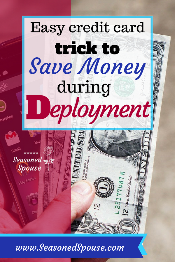 Military spouse, save money during deployment using this simple credit card strategy.