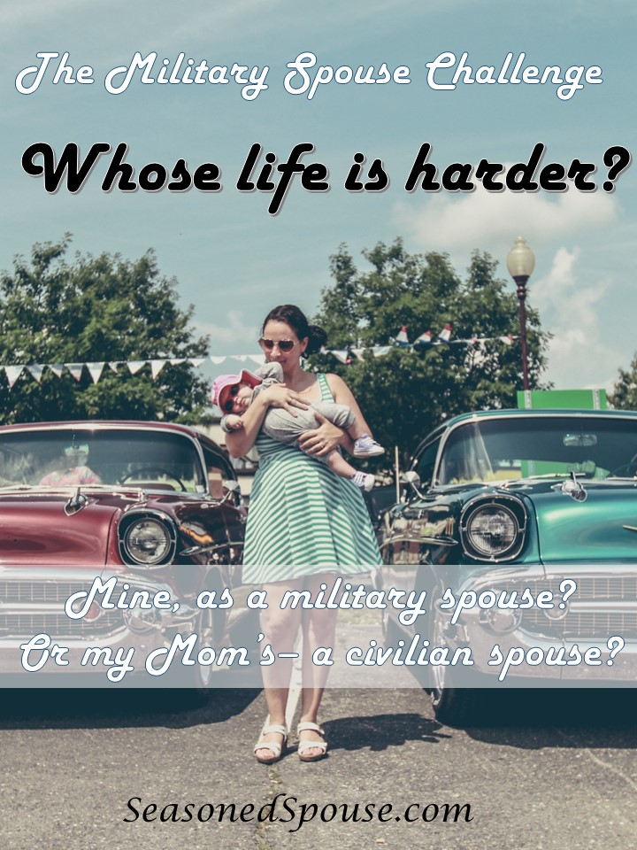Military Spouse Challenge is a game to give points for military hardship. Who faced more challenges--you or your mom? #milspouse www.seasonedspouse.com