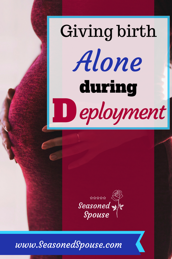These tips help moms who plan to give birth alone during deployment.