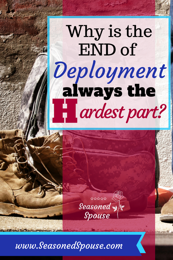 Here's why the end of deployment is so hard, and how to get through the last month of a deployment.