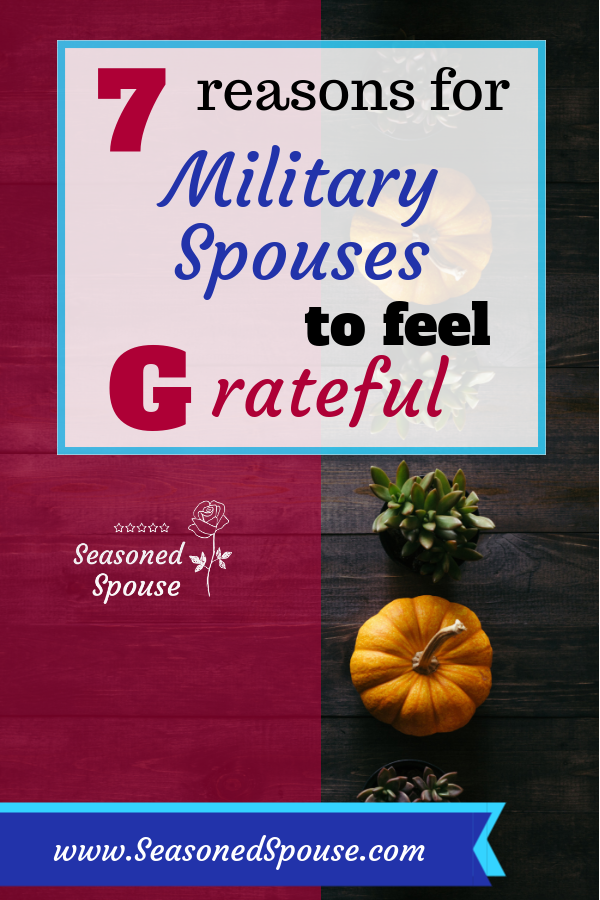 Truly, military spouses have a lot to be thankful for. Celebrate gratitude in military families.