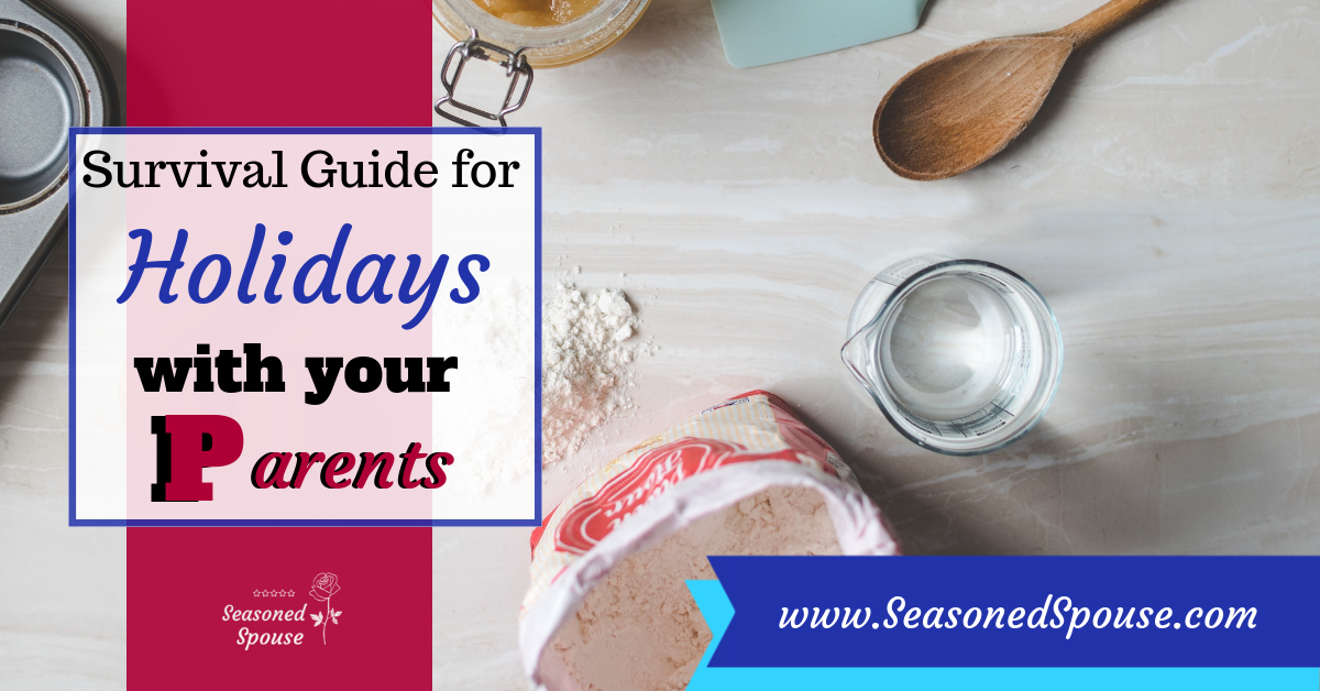 Surviving Holidays at your Parents' House