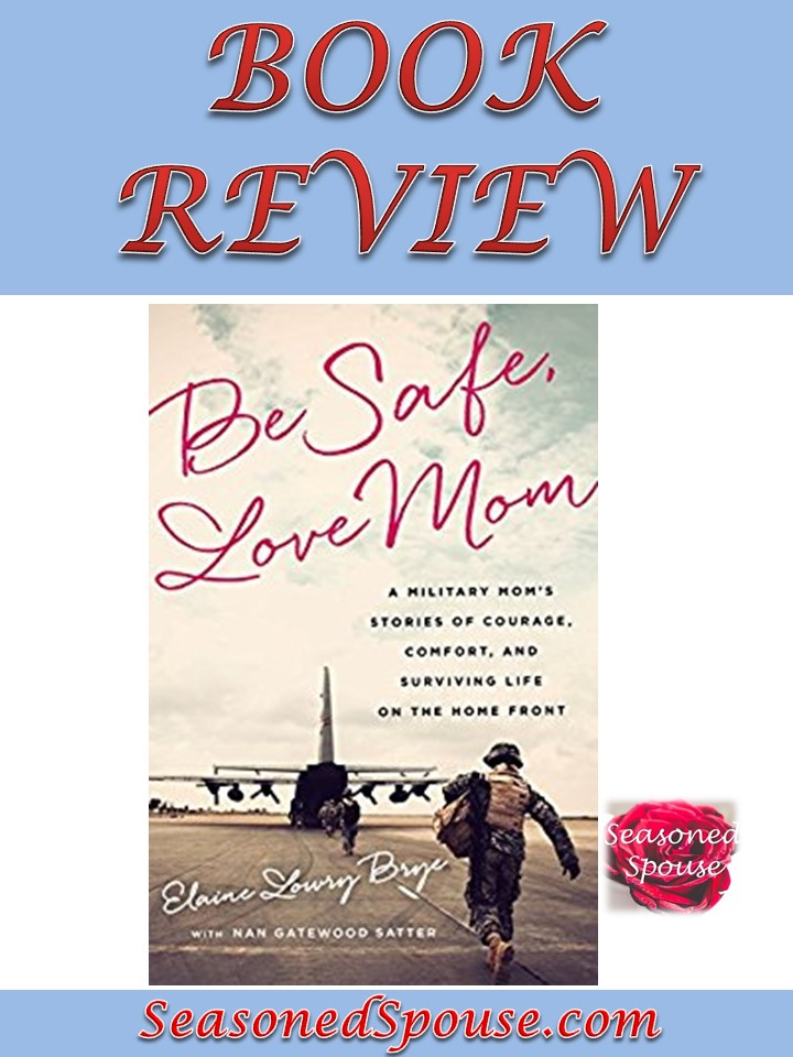 "Review of the military family book, ""Be Safe, Love Mom"""