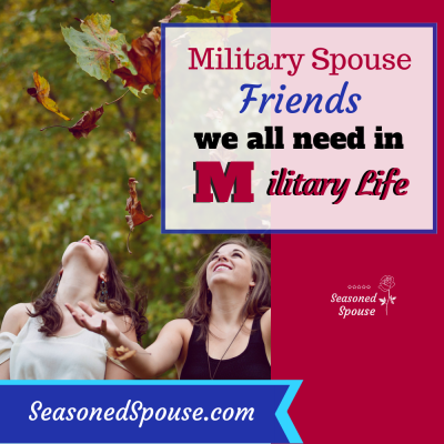 Military spouse friends you need right now