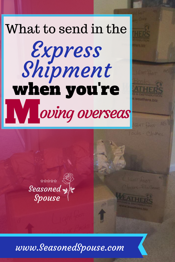 What to pack in your express shipment during an overseas PCS move.