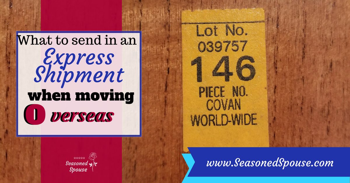 Here's what to pack in the Express shipment for an overseas move.