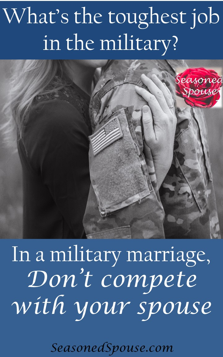 In a military marriage, each spouse works hard, whether you are the one facing bullets or a stay-at-home mom.