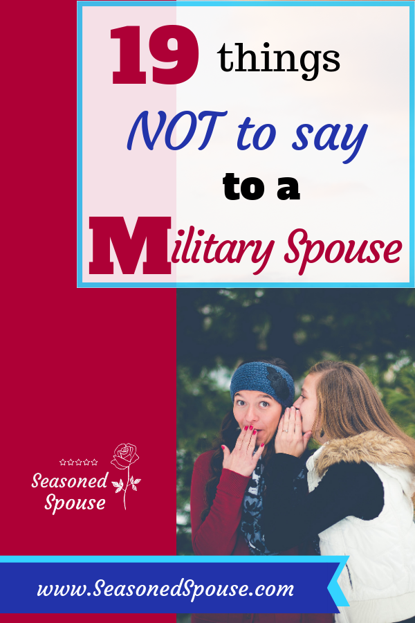 what not to say to a military spouse