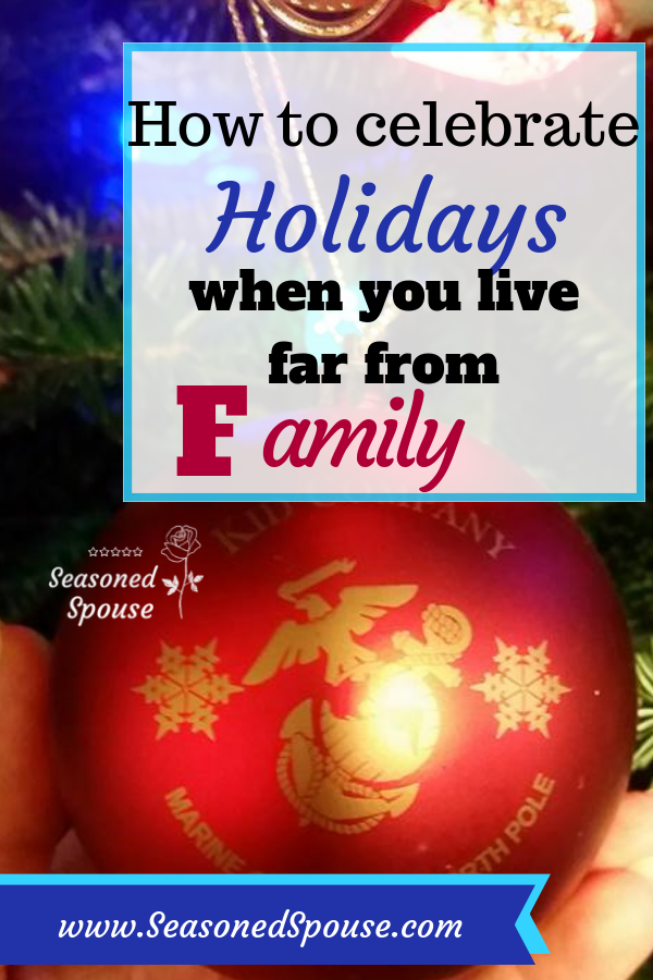 Here's some creative ways to enjoy holidays for military families stationed far from families.