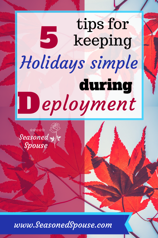 Use these ideas to simplify deployment holidays.