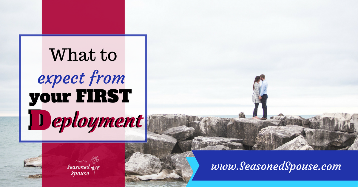 Here's what to expect and how to cope during your first military deployment as a military spouse or significant other.