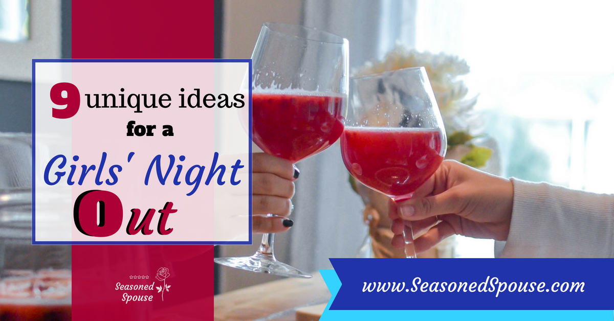 Use these creative ideas for a girls night out during deployment