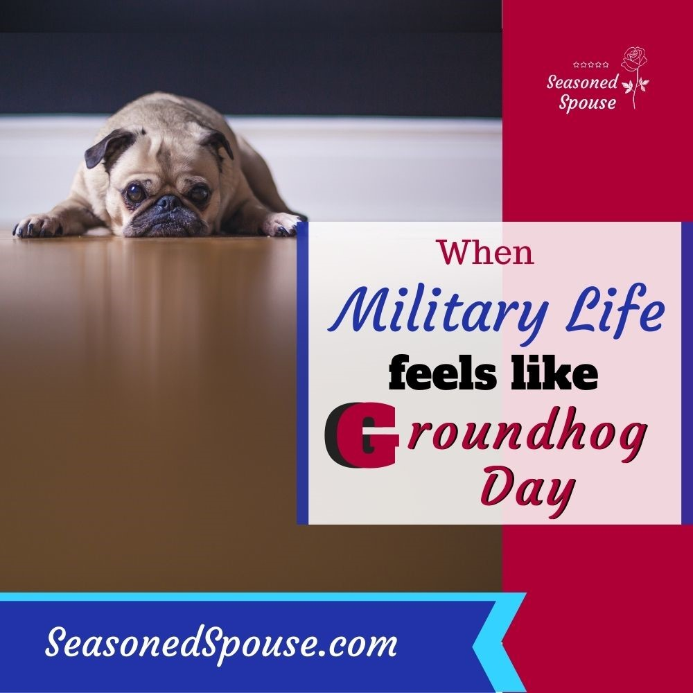 Groundhog Day for military spouses
