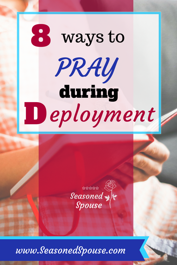 8 Deployment prayer ideas for a military spouse ~ Seasoned Spouse