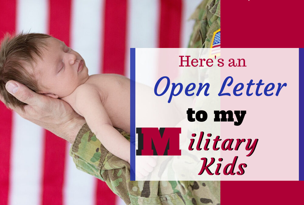 An open letter to my military kid