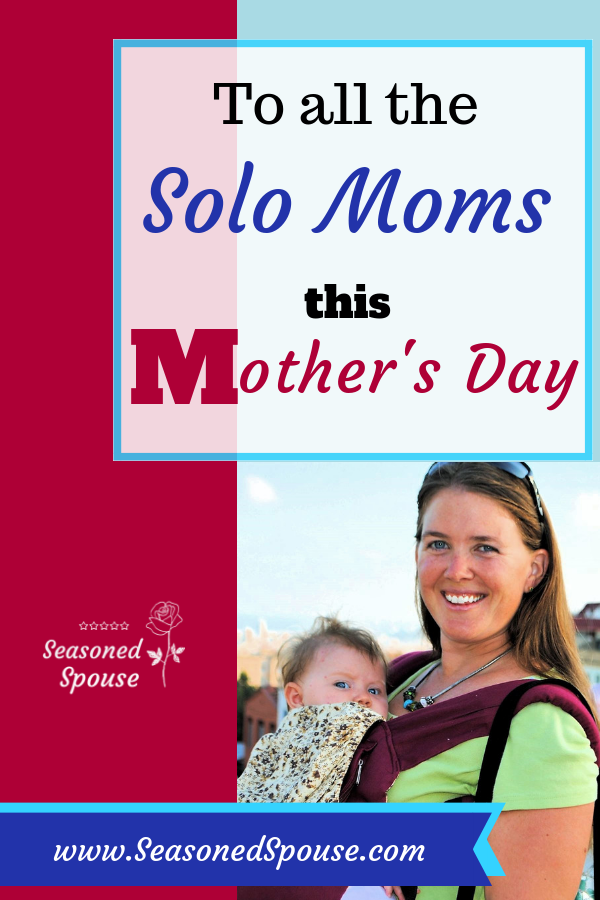 To the military spouses who are solo moms during deployment