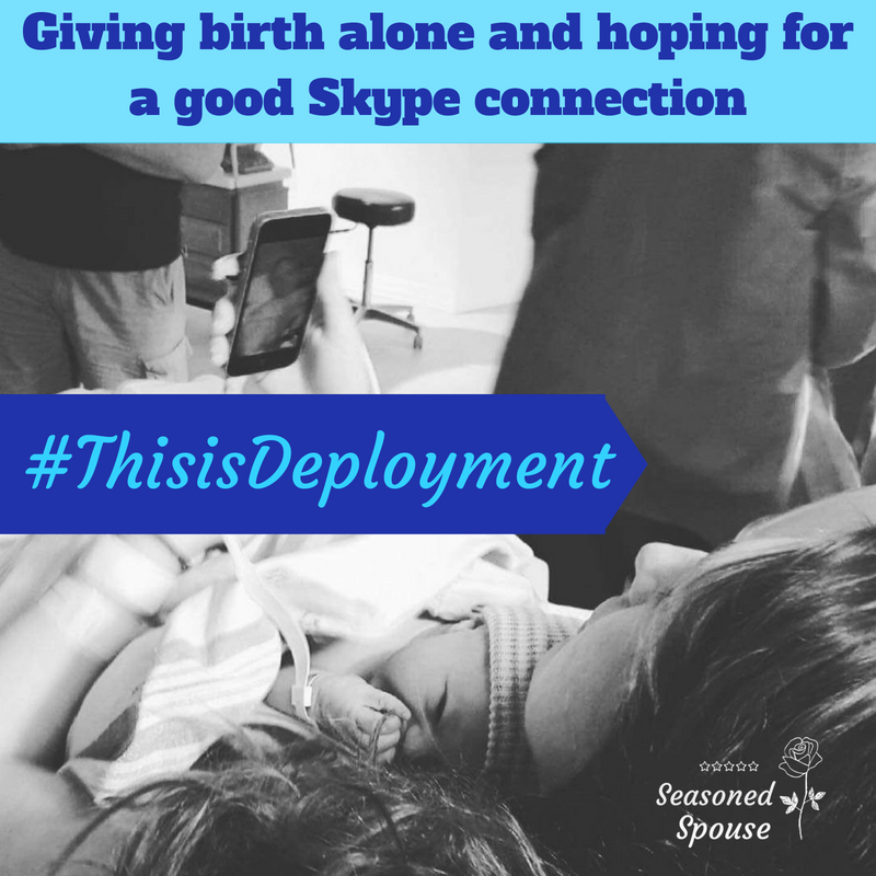 #ThisisDeployment, giving birth alone and hopin for a good Skype connection