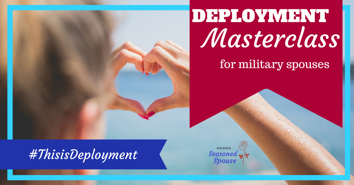 This deployment Masterclass will help prepare you for deployment, military spouse or milso.