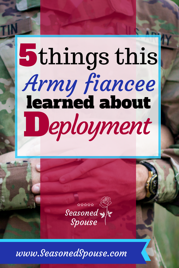 Here's what this military fiancee learned when going through her fiance's deployment.