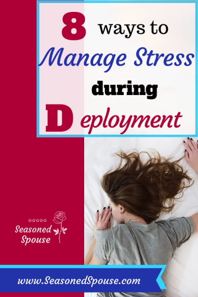 Here are 8 easy ways for military spouses to reduce stress during deployment.