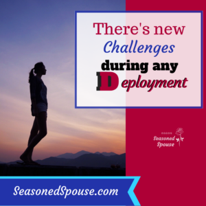 Deployment challenges can be different with each deployment, but all deployments are challenging.